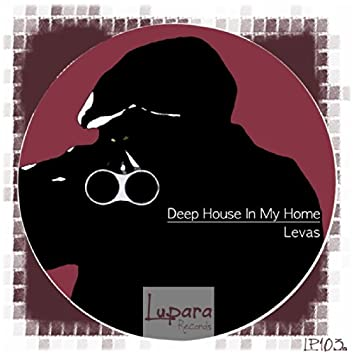 Deep House In My Home
