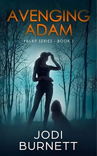 Avenging Adam (FBI-K9 Series Book 1)