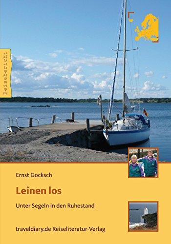 Leinen Los: Unter Segeln in den Ruhestand (Reisebericht)