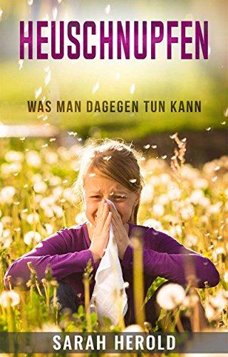 Heuschnupfen, Ernährung bei Allergien, Hausmittel, Symptome und was ich dagegen tun kann, Pollenallergie