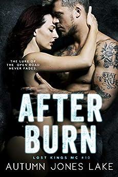 After Burn (Lost Kings MC #10) by [Autumn Jones Lake]
