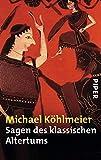 Sagen des klassischen Altertums - Michael Köhlmeier