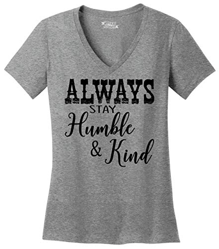 Ladies V-Neck Tee Always Stay Humble & Kind Country Music Song Sport Grey XL