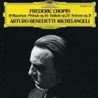 Chopin: 10 Mazurkas / Prelude Op. 45 / Ballade Op. 23 / Scherzo Op. 31 by ARTURO BENEDETTI MICHELANGELI (2008-08-19)