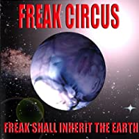 Freak Shall Inherit the Earth