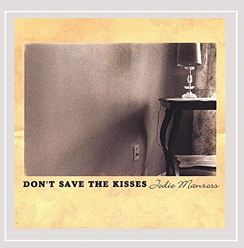 Dont Save The Kisses