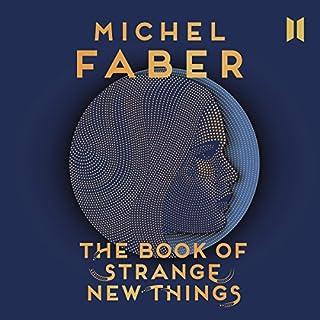 The Book of Strange New Things                   Autor:                                                                                                                                 Michel Faber                               Sprecher:                                                                                                                                 Josh Cohen                      Spieldauer: 19 Std. und 27 Min.     12 Bewertungen     Gesamt 3,3