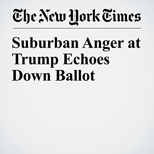 『Suburban Anger at Trump Echoes Down Ballot』のカバーアート