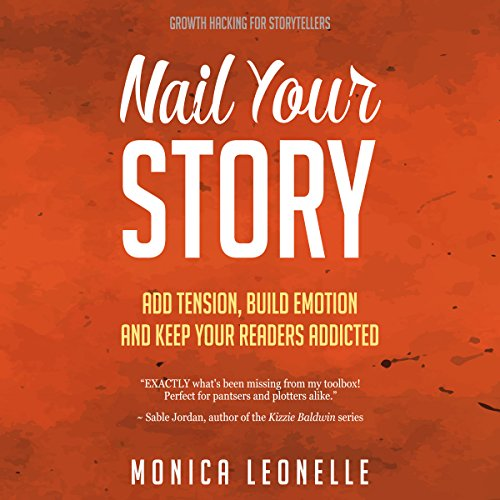 『Nail Your Story: Add Tension, Build Emotion, and Keep Your Readers Addicted』のカバーアート