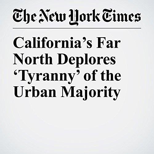 California's Far North Deplores 'Tyranny' of the Urban Majority copertina
