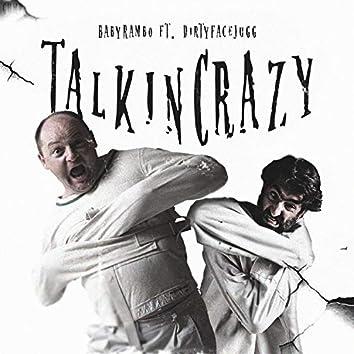 Talkin' Crazy (feat. DirtyFaceJugg)