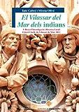 Vilassar de Mar dels indians, El (Sèrie Estudis)