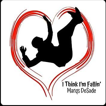 I Think I'm Fallin'