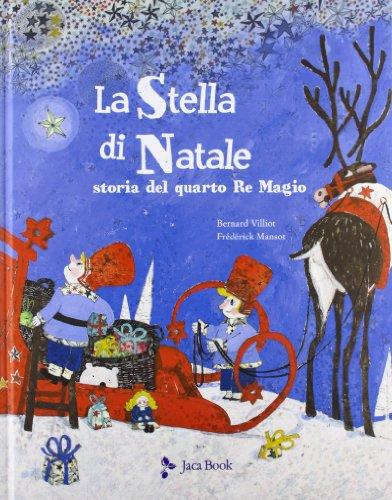 La stella di Natale. Il racconto del quarto Re Magio. Ediz. illustrata