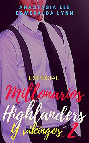 Especial Millonarios,Highlanders y vikingos 2: (novelas románticas)