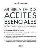 MI BIBLIA DE LOS ACEITES ESENCIALES: Guía completa de aroma