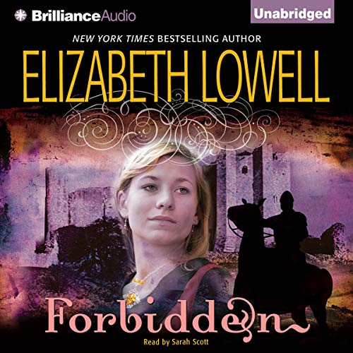 Forbidden     Medieval Trilogy, Book 2              By:                                                                                                                                 Elizabeth Lowell                               Narrated by:                                                                                                                                 Sarah Scott                      Length: 9 hrs and 46 mins     6 ratings     Overall 4.5