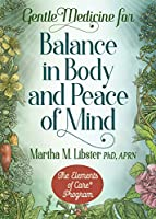 Gentle Medicine for Balance in Body and Peace of Mind
