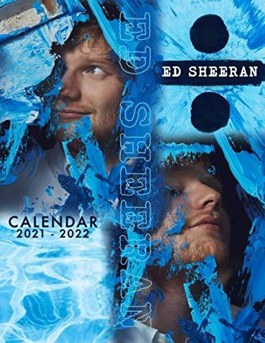Ed Sheeran: 2021 – 2022 Calendar – 18 months – 8.5 x 11 inch High Quality Images