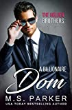 A Billionaire Dom (The Holden Brothers Book 3)