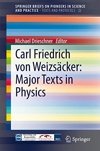 Carl Friedrich von Weizsäcker: Major Texts in Physics (SpringerBriefs on Pioneers in Science and Practice Book 22) (English Edition)