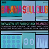 Bossa Nove Just Smells Funky Remixed