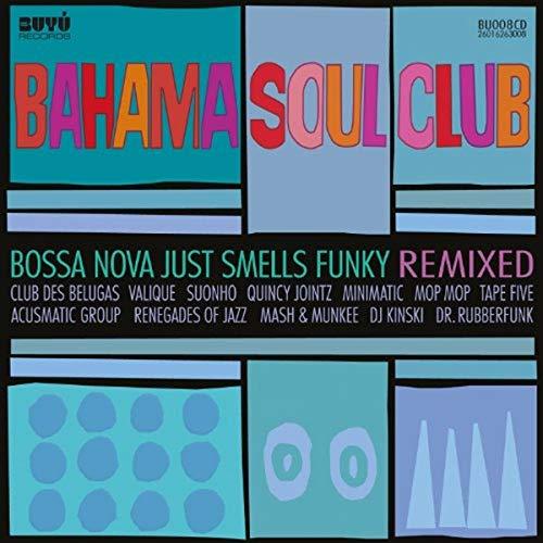 Bossa Nova Just Smells Funky - Remixed