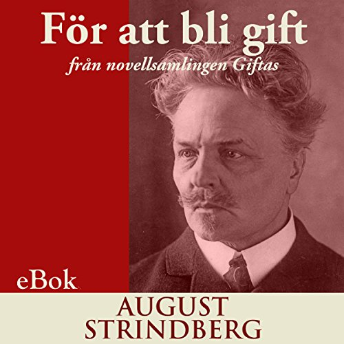 För att bli gift: från novellsamlingen Giftas [To Be Married: From the Short Story Collection Married] audiobook cover art