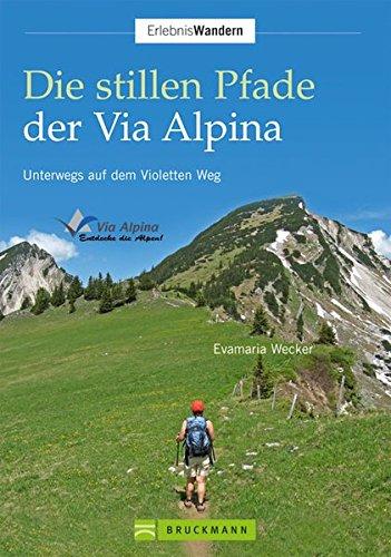 Die stillen Pfade Via Alpina (Erlebnis Wandern)