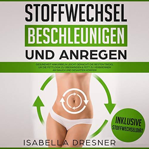 Stoffwechsel beschleunigen & anregen [Accelerate and Stimulate Metabolism] audiobook cover art