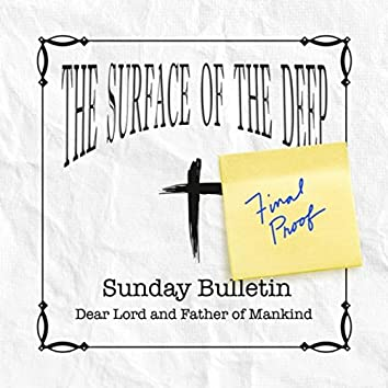 Sunday Bulletin: Final Proof: Dear Lord and Father of Mankind