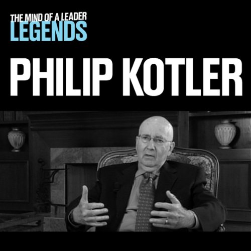 Philip Kotler - The Mind of a Leader Legends                   Written by:                                                                                                                                 Philip Kotler                               Narrated by:                                                                                                                                 Philip Kotler                      Length: 50 mins     Not rated yet     Overall 0.0