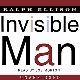 Invisible Man     A Novel              Written by:                                                                                                                                 Ralph Ellison                               Narrated by:                                                                                                                                 Joe Morton                      Length: 18 hrs and 36 mins     Not rated yet     Overall 0.0