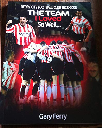 The Team I Loved So Well (Derry City FC) (English Edition)