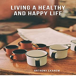 Living a Healthy and Happy Life cover art