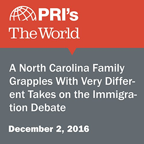A North Carolina Family Grapples With Very Different Takes on the Immigration Debate audiobook cover art