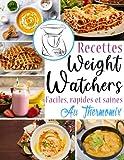 Recettes Weight Watchers au Thermomix - Faciles, Rapides et Saines: Des délicieuses recettes healthy à réaliser au Thermomix afin de vous régaler et garder la ligne