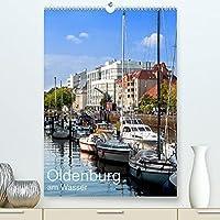 Oldenburg am Wasser (Premium, hochwertiger DIN A2 Wandkalender 2022, Kunstdruck in Hochglanz): Oldenburg hat erstaunlich viele Gewaesser, Fluesse und Kanaele - hier eine kleine Auswahl (Monatskalender, 14 Seiten )