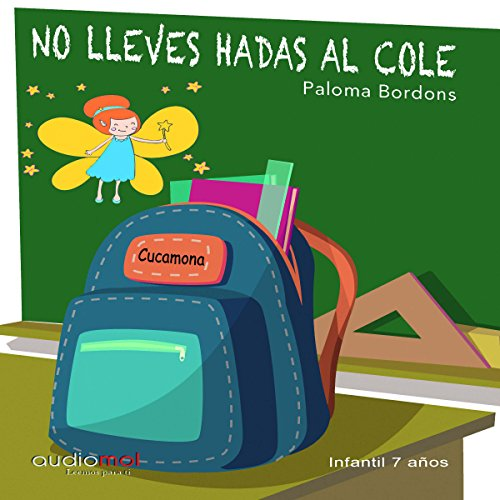 No lleves hadas al cole [Do Not Carry Tales to School] audiobook cover art