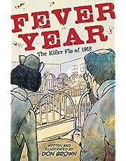 Fever Year: The Killer Flu of 1918
