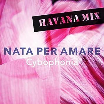 Nata per amare (Havana Mix)