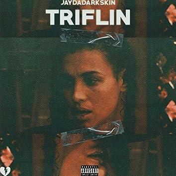 Triflin'