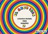 RUIZ TRIVIÑO M. - El Arco Iris Lenguaje Musical para Pequeños Vol.2