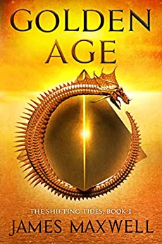 Golden Age (The Shifting Tides Book 1) (English Edition) van [James Maxwell]