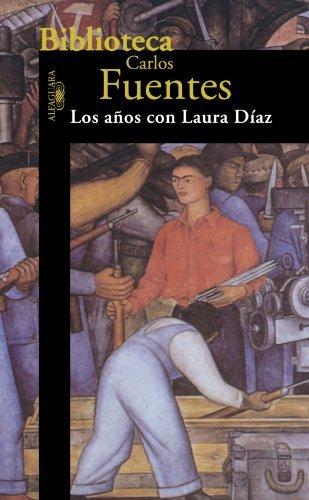 Los Anos con Laura Diaz (Spanish Edition) by Carlos Fuentes (1999-01-01)