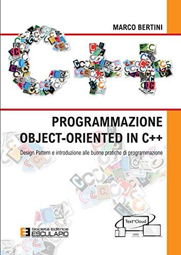 Programmazione object-oriented in C++. Design pattern e introduzione alle buone pratiche di programmazione