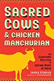 Sacred Cows and Chicken Manchurian: The Everyday Politics of Eating Meat in India (Culture, Place, and Nature)