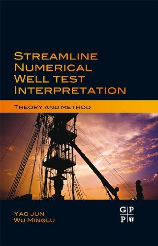 Streamline Numerical Well Test Interpretation: Theory and Method (English Edition)