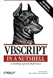 VBScript in a Nutshell: A Desktop Quick Reference (In a Nutshell (O'Reilly)) by Paul Lomax (30-Mar-2003) Paperback -