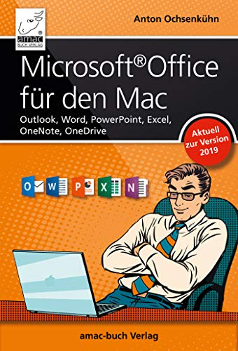 Microsoft Office für den Mac - aktuell zur Version 2019: Outlook, Word, PowerPoint, Excel, OneNote, OneDrive